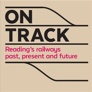 Resourcing Solutions are proud sponsors of rail exhibition at Reading Museum